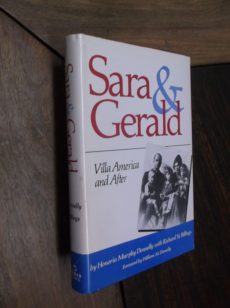 Sara & Gerald: Villa America and After. Honoria Murphy Donnelly, Richard N. Billings.