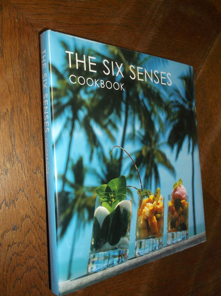 Six Senses Cookbook. Aun Koh.
