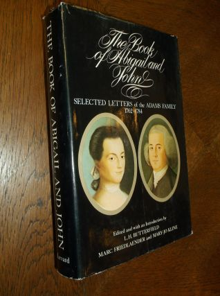 The Book of Abigail and John: Selected Letters of the Adams Family 1762-1784. John Adams, Abigail...