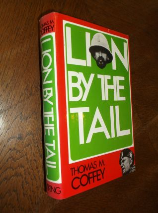 Lion by the Tail: The Story of the Italian-Ethiopian War. Thomas M. Coffey
