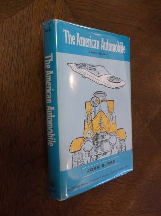 The American Automobile: A Brief History. John B. Rae
