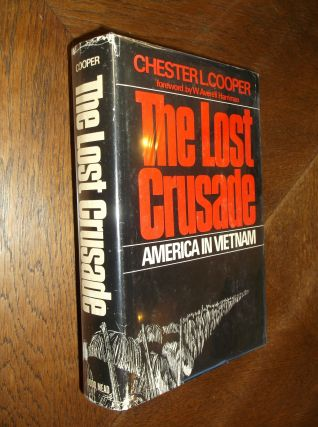 The Lost Crusade: America in Vietnam. Chester L. Cooper