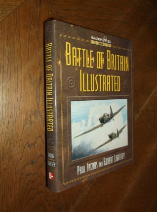 Battle of Britain Illustrated. Paul F. Jacobs, Robert Lightsey