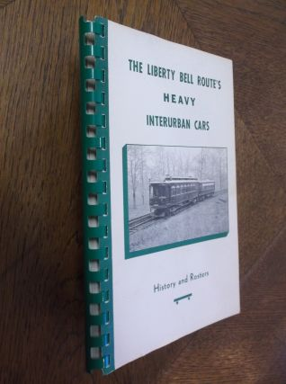 The Liberty Bell Route's 1000 Series Interurban Cars. Randolph L. Kulp