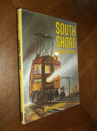 South Shore: Americas Last Interurban. William D. Middleton
