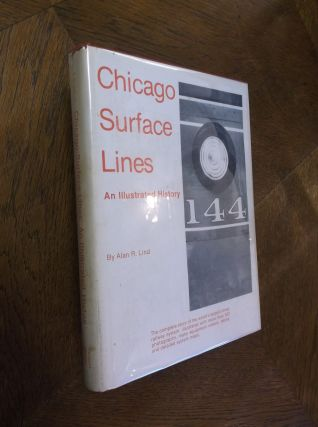 Chicago Surface Lines: An Illustrated History. Alan R. Lind