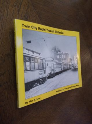 Twin City Rapid Transit Pictorial. Alan R. Lind