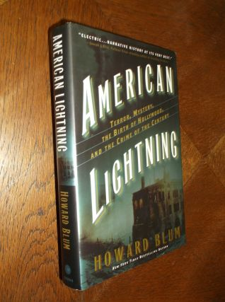 American Lightning: Terror, Mystery, the Birth of Hollywood, and the Crime of the Century. Howard...