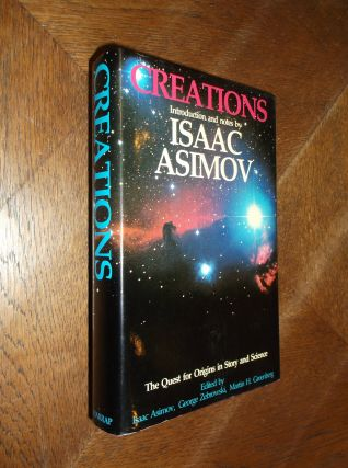 Creations: The Quest for Origins in Story and Science. Isaac Asimov, George Zebrowski, Martin...