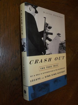 Crash Out: The True Tale of a Hell's Kitchen Kid and the Bloodiest Escape in Sing Sing History....