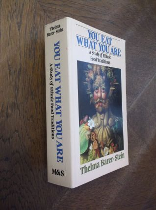 You Eat What You Are: A Study of Ethnic Food Traditions. Thelma Barer-Stein