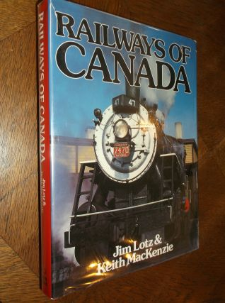 Railways of Canada. Jim Lotz, Keith MacKenzie