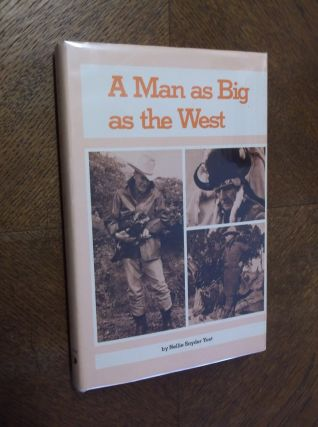 A Man as Big as the West: The Story of Ralph Hubbard. Nellie Snyder Yost