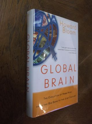 Global Brain: The Evolution of Mass Mind from the Big Bang to the 21st Century. Howard Bloom