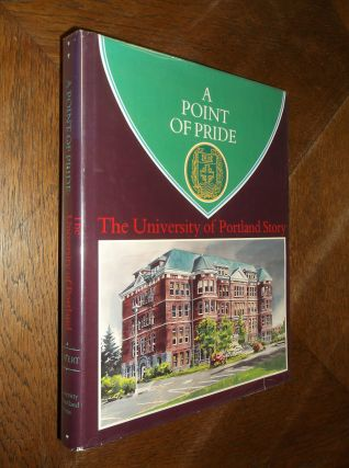 A Point of Pride: The University of Portland Story. James Thayne Covert