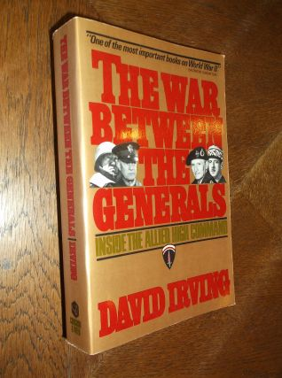 The War Between the Generals. David Irving