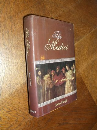The Medici: A Tale of Fifteen Generations. James Cleugh