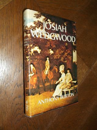 Josiah Wedgwood. Anthony Burton
