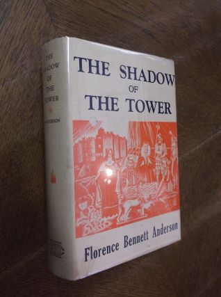 The Shadow of the Tower. Florence Bennett Anderson