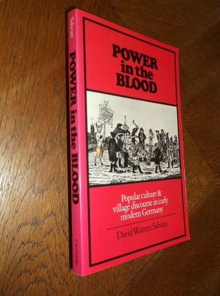 Power in the Blood: Popular Culture and Village Discourse in Early Modern Germany. David Warren...