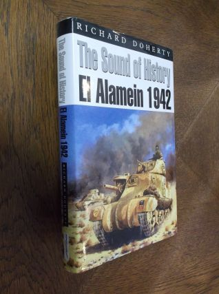 The Sound of History: El Alamein 1942. Richard Doherty