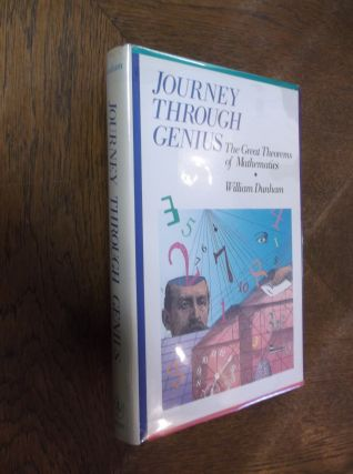 Journey through Genius: Great Theorems of Mathematics. William Dunham