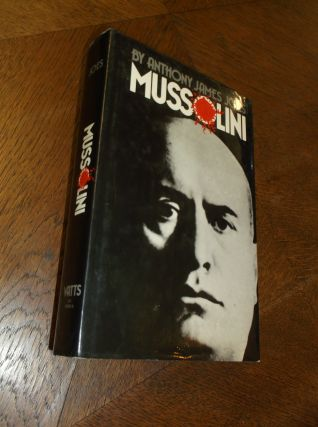 Mussolini. Anthony James Joes