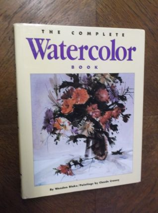 The Complete Watercolor Book. Wendon Blake