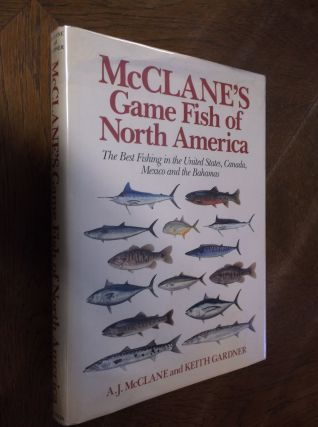 McClane's Game Fish of North America. A. J. McClane, Keith Gardner