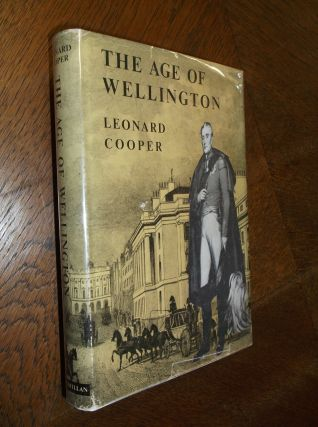 The Age of Wellington. Leonard Cooper