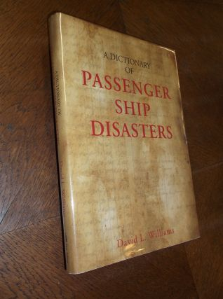 A Dictionary of Passenger Ship Disasters