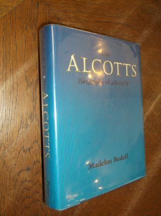 The Alcotts: Biography of a Family. Madelon Bedell