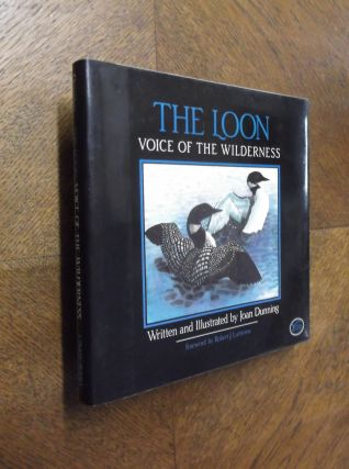 The Loon: Voice of the Wilderness. Joan Dunning