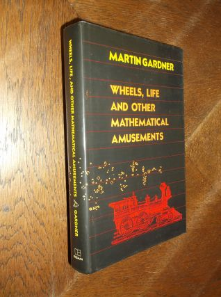 Wheels, Life and Other Mathematical Amusements. Martin Gardenr