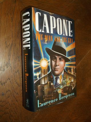 Capone: The Man and the Era. Laurence Bergreen