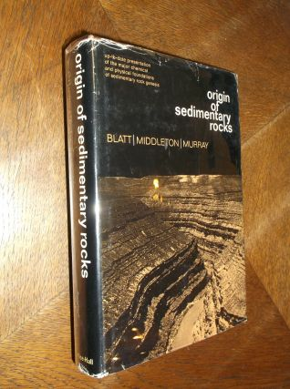 Origin of Sedimentary Rocks. Harvey Blatt, Gerard Middleton, Raymond Murray