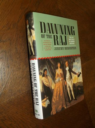 Dawning of the Raj: The Life and Trials of Warren Hastings. Jeremy Bernstein