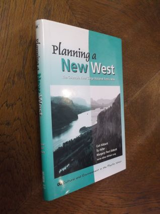 Planning a New West: The Columbia River Gorge National Scenic Area (Culture & Environment in the...