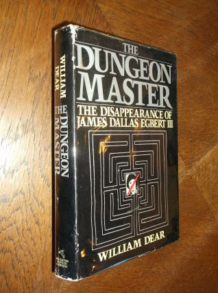 Dungeon Master: The Disappearance of James Dallas Egbert III. William Dear