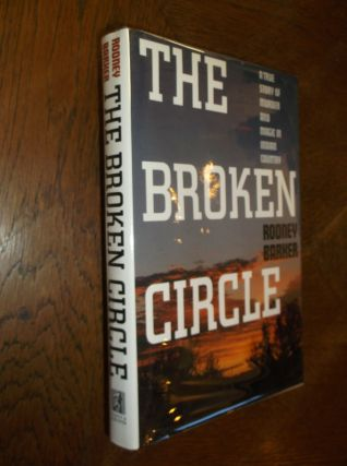 The Broken Circle: A True Story of Murder and Magic in Indian Country. Rodney Barker