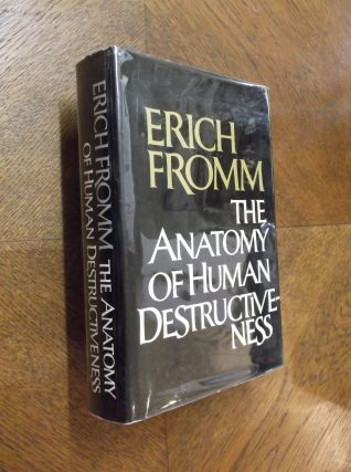 The Anatomy of Human Destructiveness. Erich Fromm