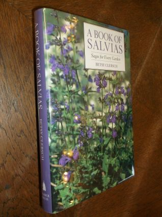 A Book of Salvias: Sages for Every Garden. Betsy Clebsch