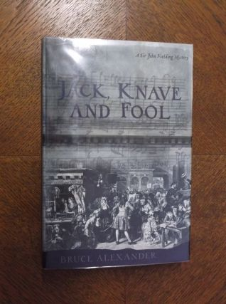 Jack, Knave and Fool (Sir John Fielding). Bruce Alexander
