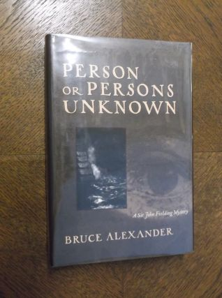Person or Persons Unknown (Sir John Fielding Mystery). Bruce Alexander