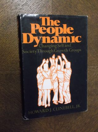 The People Dynamic: Changing Self and Society Through Growth Groups. Howard john Clinebill