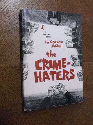 The Crime-Haters. Gordon Ashe, John Creasey