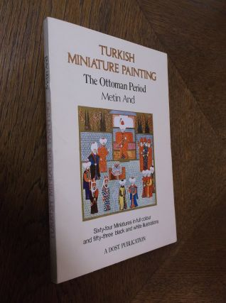 Turkish Miniature Painting: The Ottoman Period. Metin And