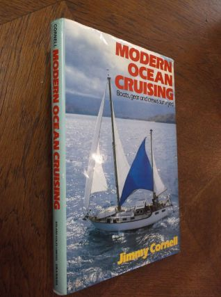 Modern Ocean Cruising: Boats, Gear and Crews Surveyed. Jimmy Cornell