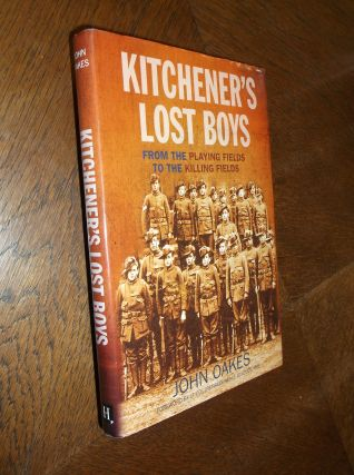 Kitchener's Lost Boys: From the Playing Fields to the Killing Fields. John Oakes