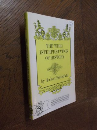 The Whig Interpretation of History. Herbert Butterfield